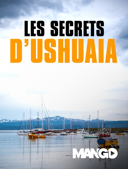 Mango - Les secrets d'Ushuaia