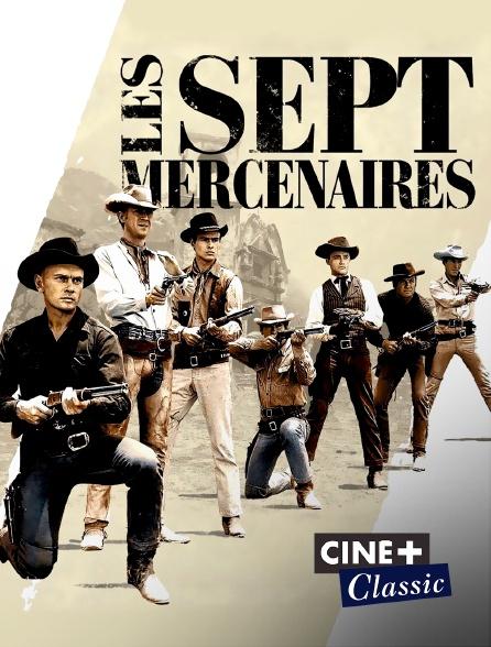 Ciné+ Classic - Les sept mercenaires