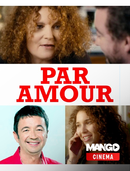 MANGO Cinéma - Par amour