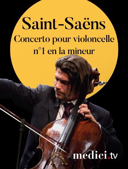 Medici - Saint-Saëns, Concerto pour violoncelle n°1 en la mineur - Gautier Capuçon, Gábor Takács-Nagy