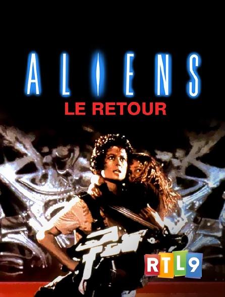 RTL 9 - Aliens, le retour