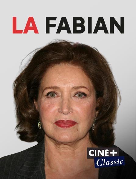 Ciné+ Classic - La Fabian