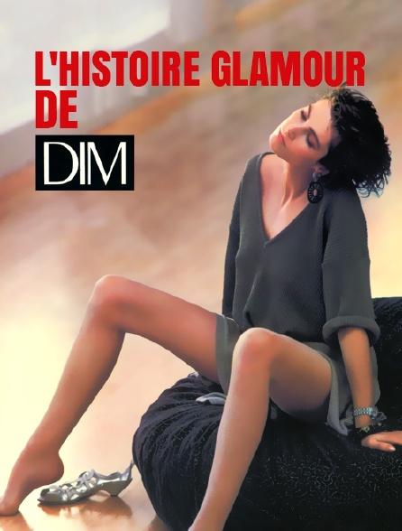 L'histoire glamour de Dim