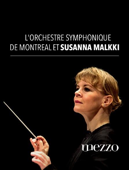 Mezzo - L'Orchestre symphonique de Montréal et Susanna Mälkki
