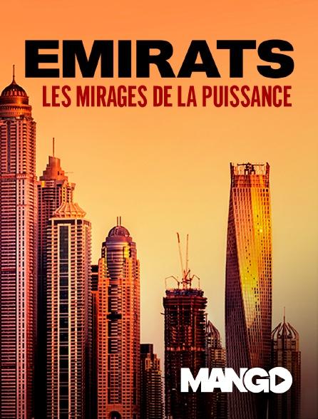 Mango - Emirats, les mirages de la puissance