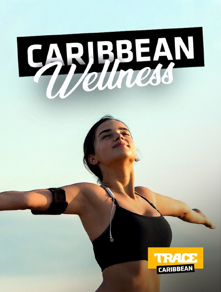 Trace Caribbean - Caribbean Wellness