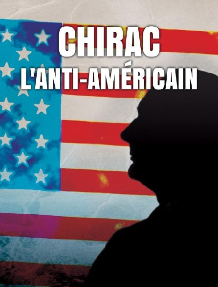 Chirac, l'anti-Américain