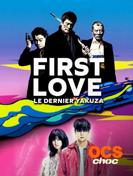 OCS Choc - First Love, le dernier Yakuza