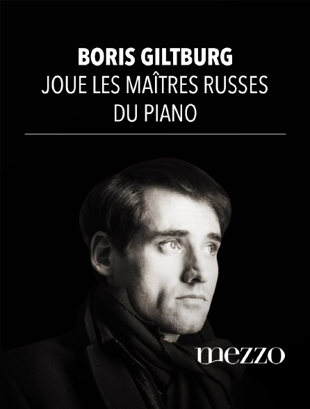 Mezzo - Boris Giltburg joue les maîtres russes du piano