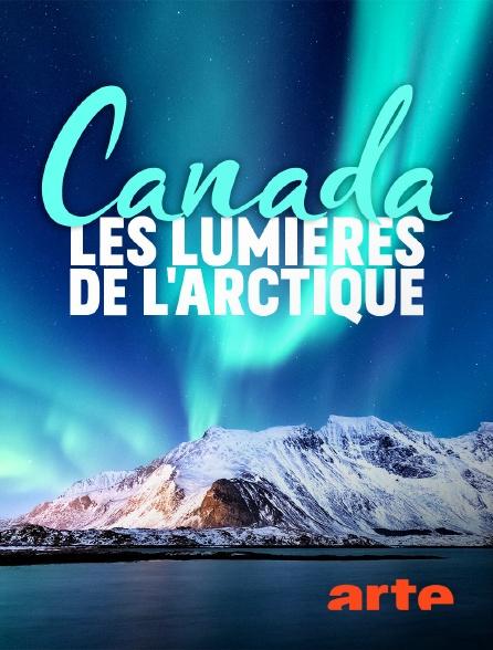 Arte - Canada : les lumières de l'Arctique