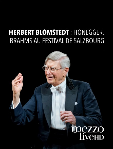 Mezzo Live HD - Wiener Philharmoniker, Herbert Blomstedt : Honegger, Brahms au Festival de Salzbourg
