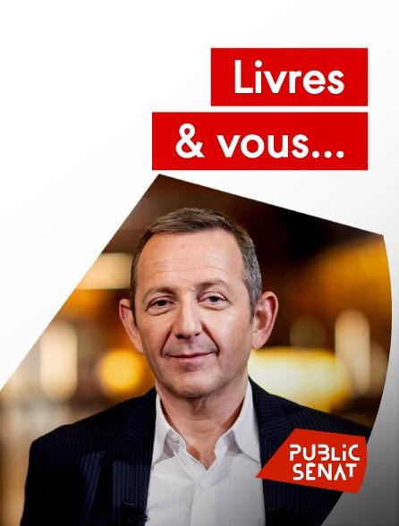 Public Sénat - Livres & vous...