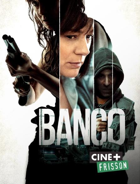 Ciné+ Frisson - Banco