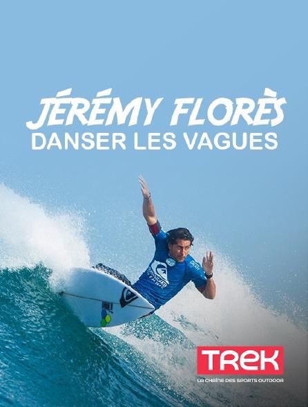 Trek - Jérémy Florès, danser les vagues