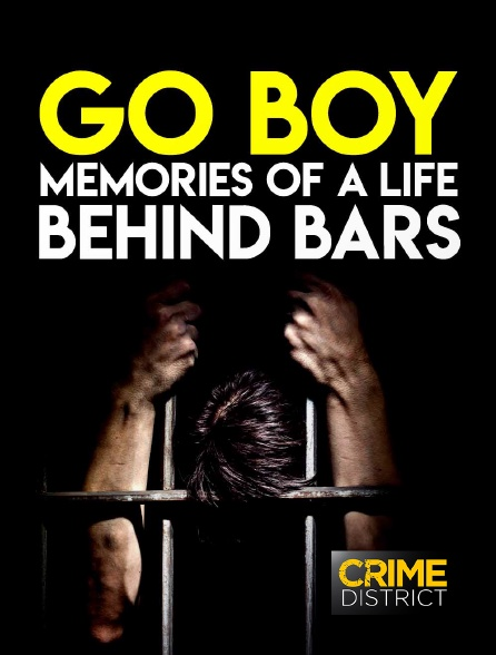 Crime District - Go Boy: Memories Of A Life Behind Bars
