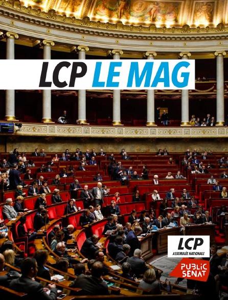 LCP Public Sénat - LCP le mag