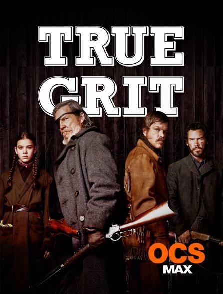 OCS Max - True Grit