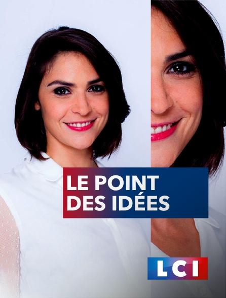 LCI - La Chaîne Info - Le point des idées