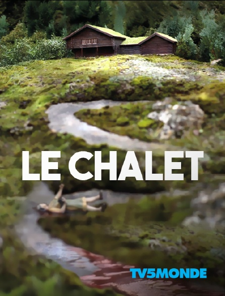 TV5MONDE - Le chalet