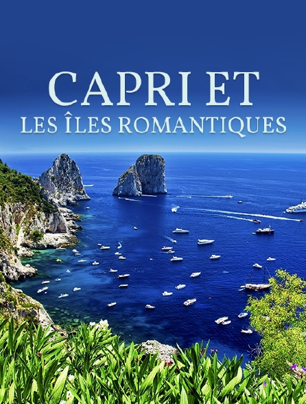 Capri et les îles romantiques