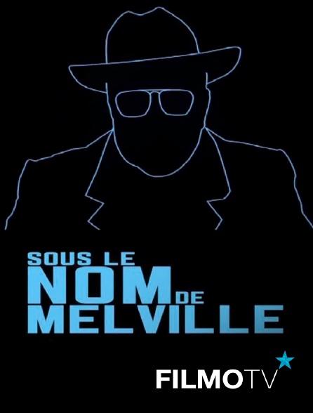 FilmoTV - Sous le nom de Melville