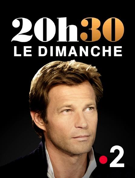 France 2 - 20H30 le dimanche