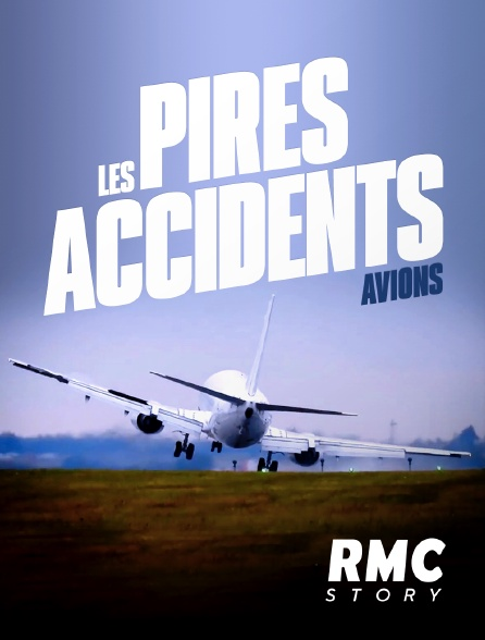 RMC Story - Les pires accidents : avions