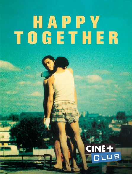 Ciné+ Club - Happy together