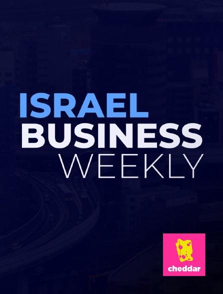 Cheddar - Israel Business Weekly