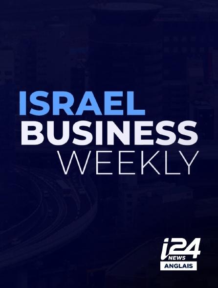 i24 News Anglais - Israel Business Weekly