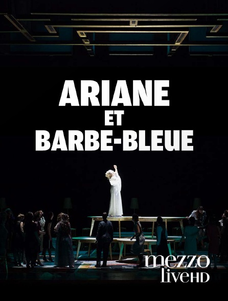Mezzo Live HD - Ariane et Barbe-Bleue