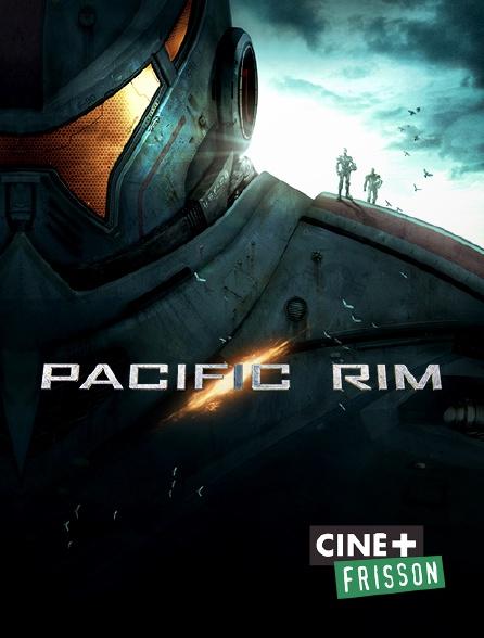 Ciné+ Frisson - Pacific Rim