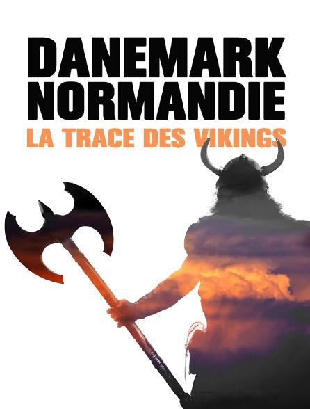 Danemark, Normandie : la trace des Vikings