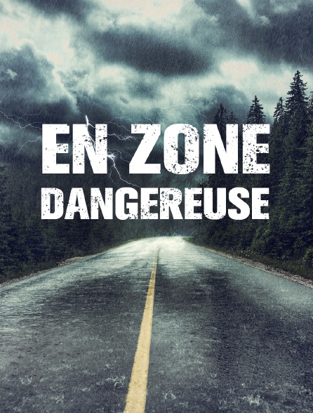 En zone dangereuse