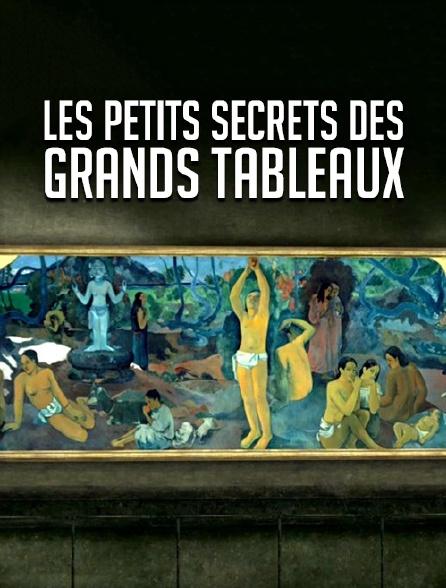 Les petits secrets des grands tableaux