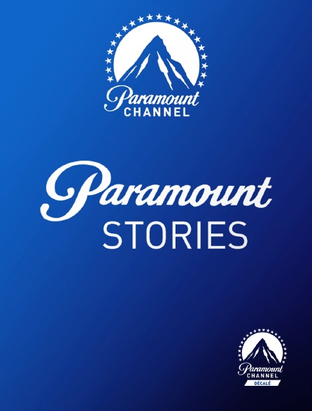 Paramount Channel Décalé - Paramount Stories