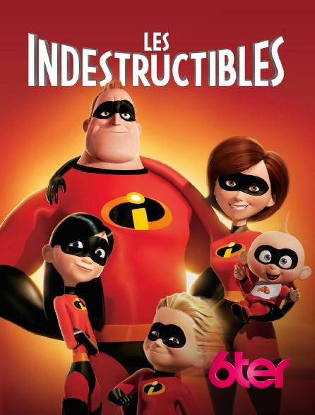 6ter - Les Indestructibles