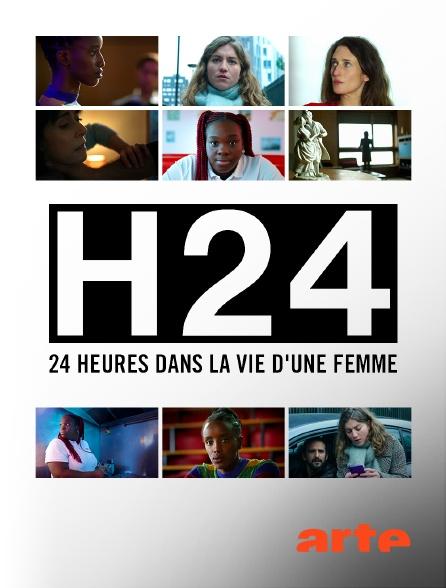Arte - H24, 24 heures dans la vie d'une femme
