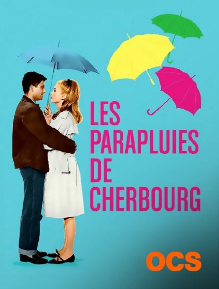 OCS - Les parapluies de Cherbourg