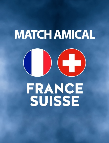 Football - Match amical : France / Suisse
