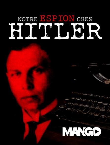 Mango - Notre espion chez Hitler
