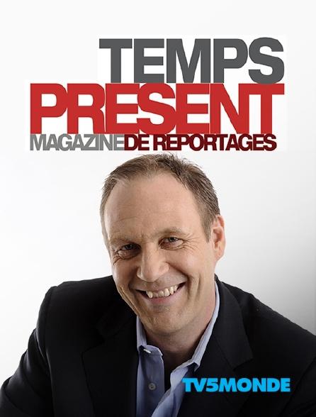 TV5MONDE - Temps présent