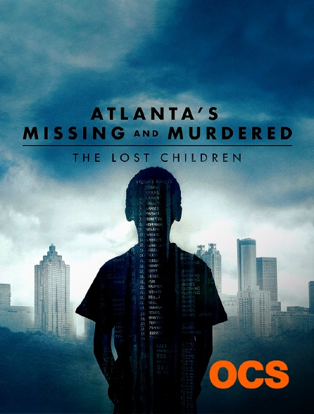 OCS - Atlanta's Missing And Murdered : The Lost Children