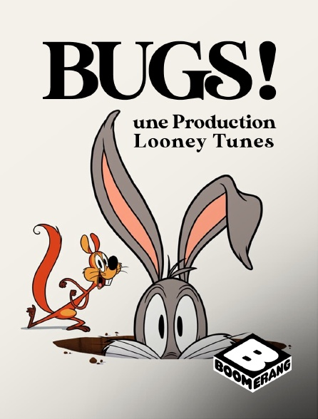Boomerang - Bugs ! Une Production Looney Tunes