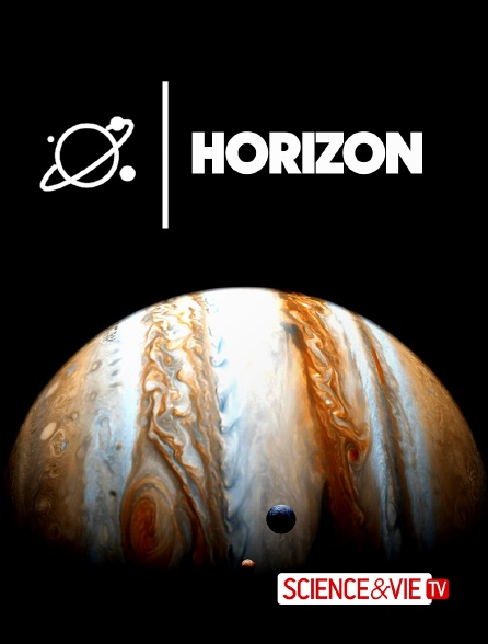 Science et Vie TV - Horizon
