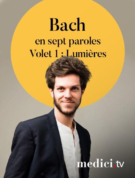 Medici - Bach en sept paroles, Volet 1 : Lumières - Raphaël Pichon, Ensemble Pygmalion, Sabine Devieilhe, Alex Potter…