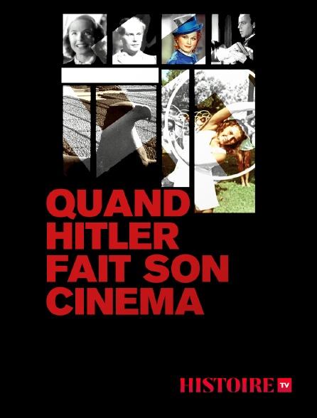 HISTOIRE TV - Quand Hitler fait son cinéma