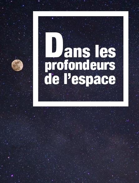 Dans les profondeurs de l'espace
