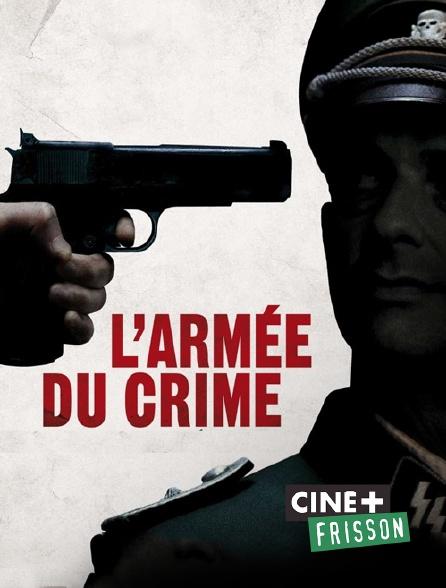 Ciné+ Frisson - L'armée du crime