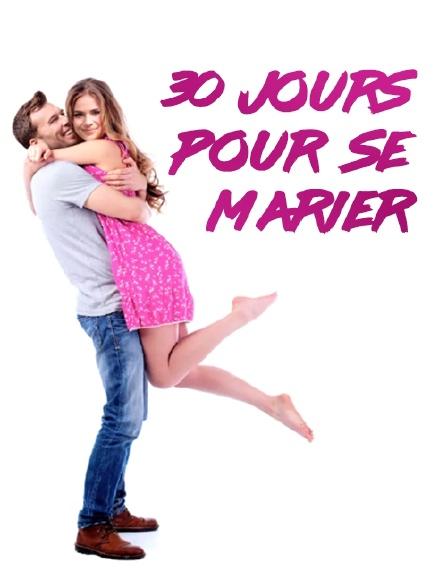30 jours pour se marier